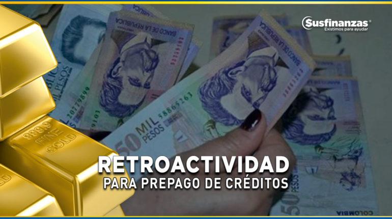 retroactividad para prepago de creditos