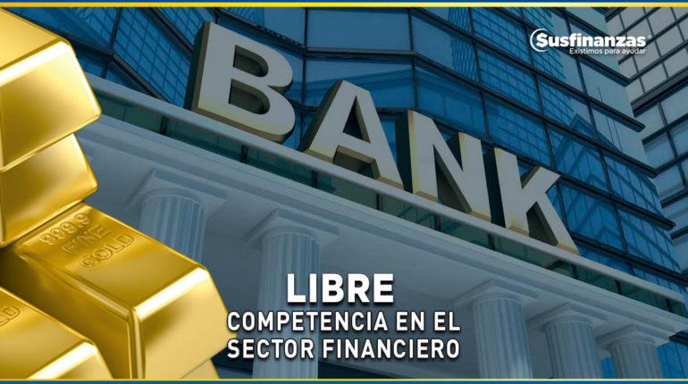 Libre Compentencia en el Sector Financiero