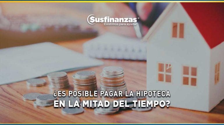 Es-posible-pagar-la-hipoteca-en-la-mitad-del-tiempo